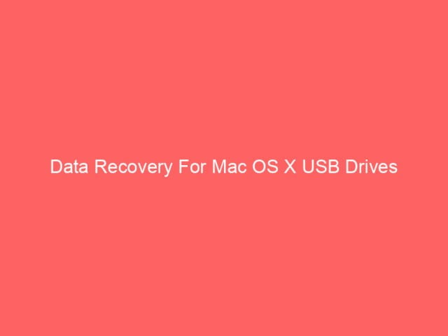 , Data Recovery For Mac OS X USB Drives
