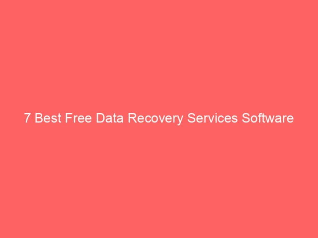 , 7 Best Free Data Recovery Services Software