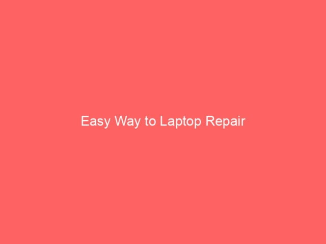 , Easy Way to Laptop Repair