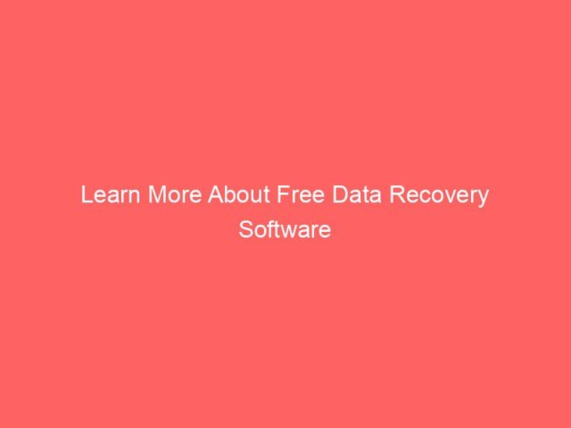 , Learn More About Free Data Recovery Software