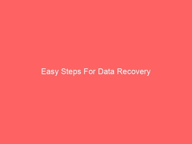 , Easy Steps For Data Recovery