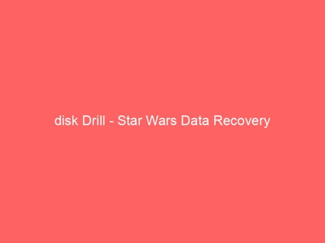 , disk Drill – Star Wars Data Recovery
