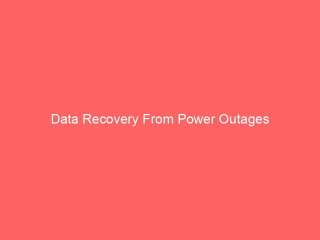, Data Recovery From Power Outages