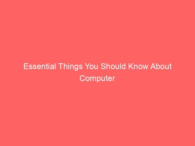 Essential Things You Should Know About Computer Repairs 4