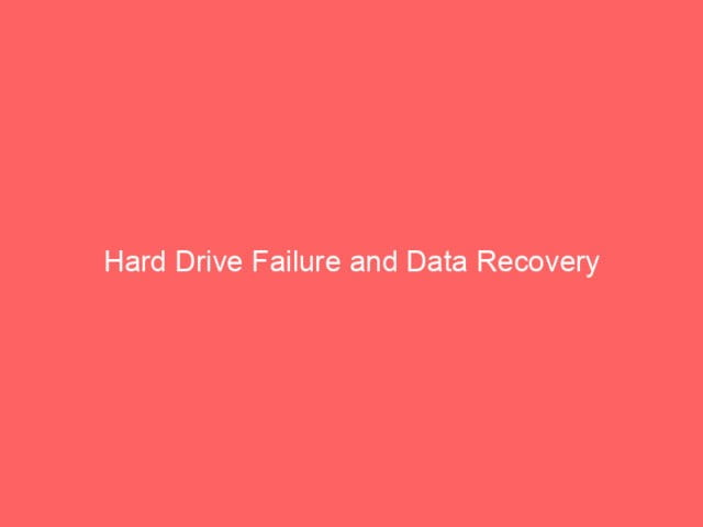 Hard Drive Failure and Data Recovery 4