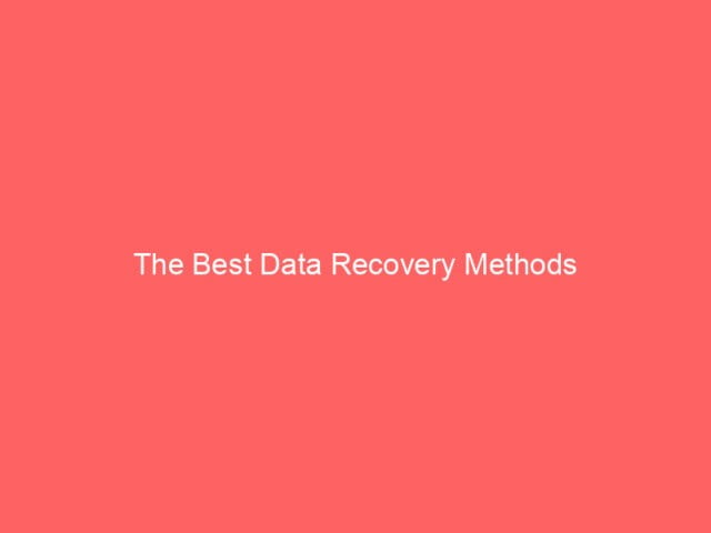 , The Best Data Recovery Methods