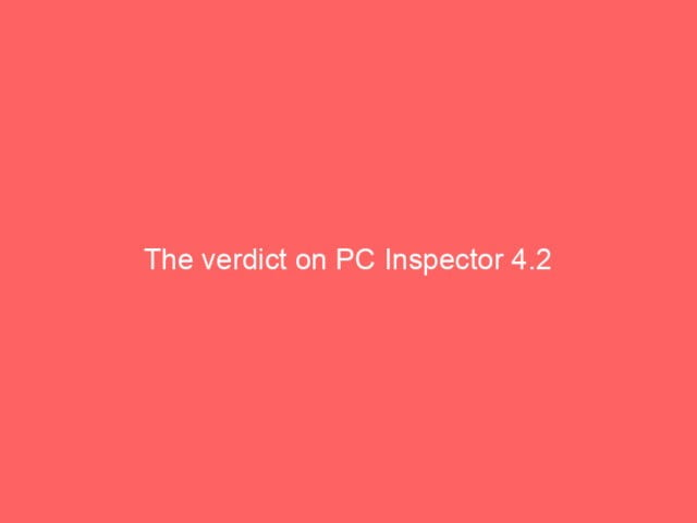 , The verdict on PC Inspector 4.2