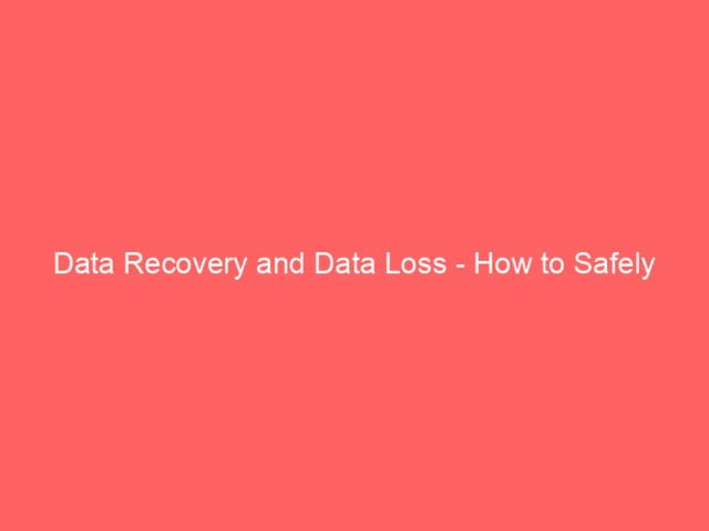 Data Recovery and Data Loss - How to Safely Recover Photos, Video, and Music From Any Media Storage Sources 4