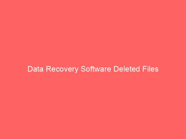 , Data Recovery Software Deleted Files