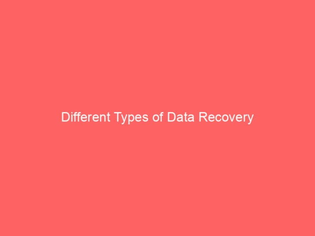 Different Types of Data Recovery 4