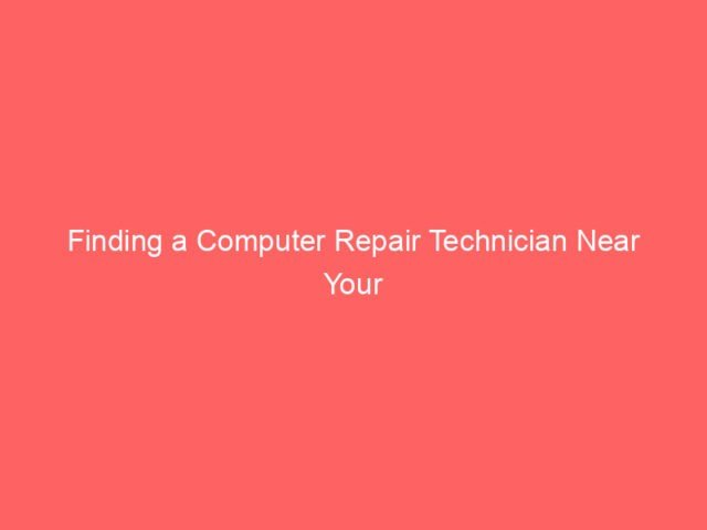 Finding a Computer Repair Technician Near Your Area 4