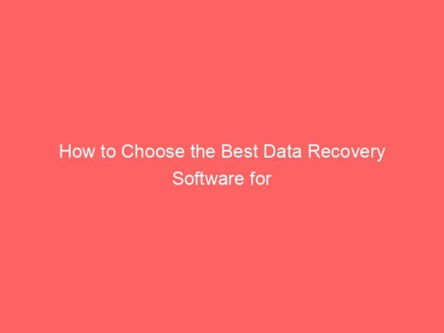 How to Choose the Best Data Recovery Software for Windows XP, Vista and Windows 7 4
