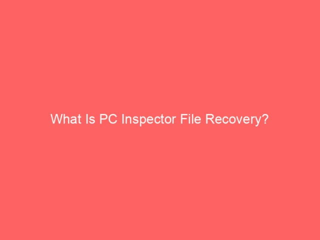 What Is PC Inspector File Recovery? 4